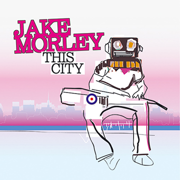 Jake Morley - This City EP