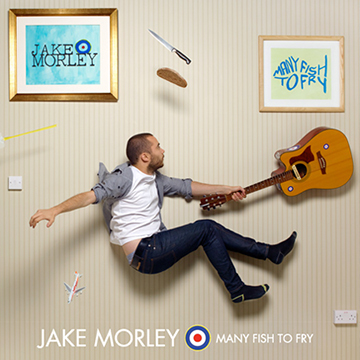 Jake Morley - Many Fish To Fry