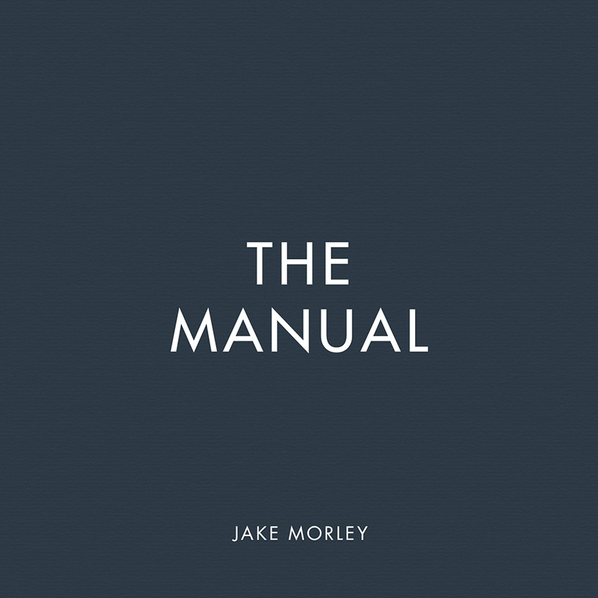 Jake Morley | The Manual Out Now